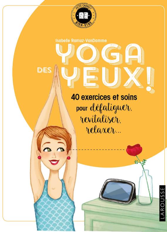 yoga des yeux 40 exercices et soins par Isabelle Ramuz VanDamme