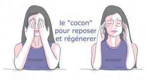 """le """"cocon"""" pour relaxer et reposer les yeux"""